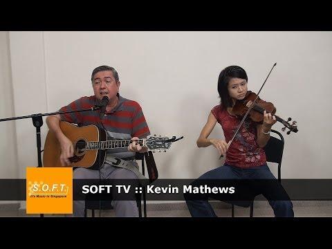 SOFT TV :: Kevin Mathews  [Singapore Music]