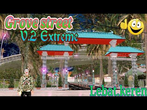 ดาวน์โหลดเพลง Grove Street V 2 S e Extreme Keren,lebat✓✓gta Sa