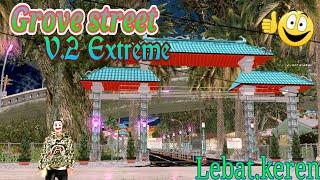 Grove Street V.2 S.E Extreme Keren,Lebat✓✓gta sa android
