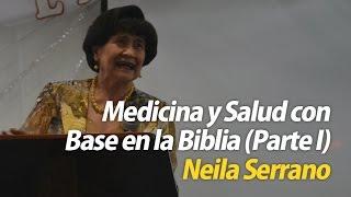 Medicina y Salud con Base en la Biblia (Parte I) Doctora Neila Serrano de Sociedades Bíblicas