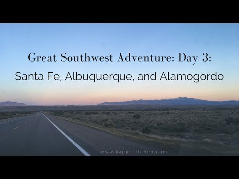Great Southwest Adventure: Day 3: Santa Fe, Albuquerque, and Alamogordo, NM