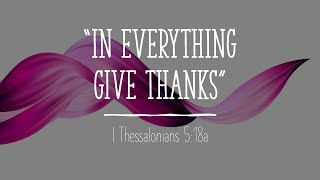 In Everything (Yes, Even Covid-19), GIVE THANKS