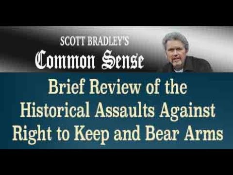Brief Review of Historical Assaults Against the Right to Keep & Bear Arms