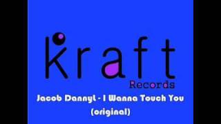 Jacob DannyL - I Wanna Touch You (original) by Kraft Records