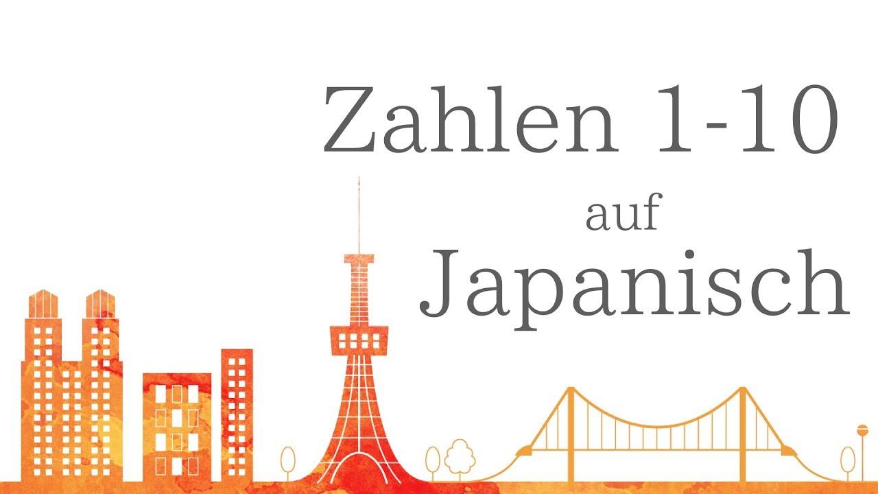 Japanisch Online Lernen Für Anfänger Zahlen Aussprache 1 10
