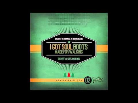 Skeewiff Vs Shawn Lee Vs Nancy Sinatra - I Got Soul Boots Made For Walkin'