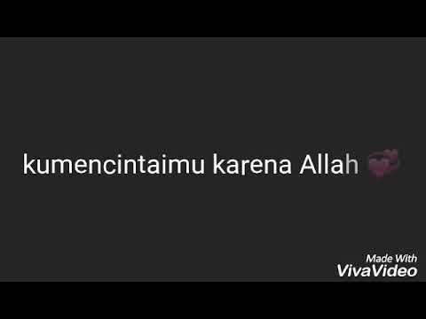 Ana Uhibbuka Fillah... Ku Mencintaimu Karna Allah..