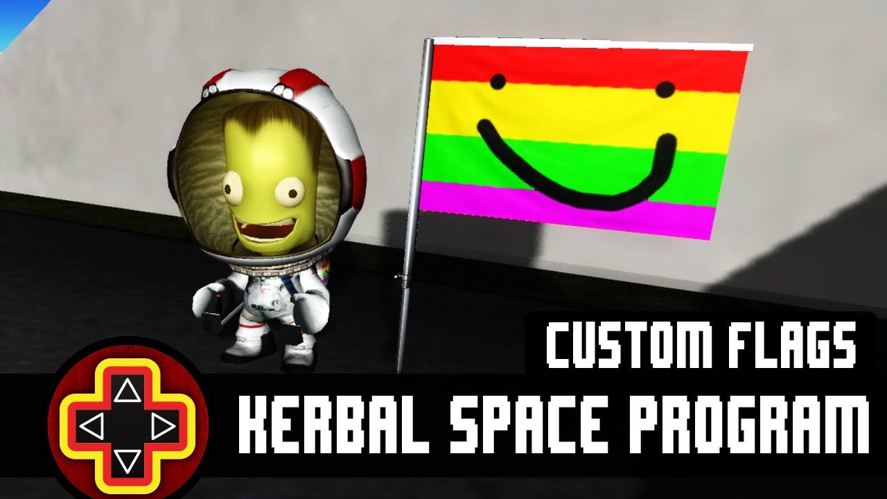 Kerbal Space Program Tutorial Custom Flags YouTube