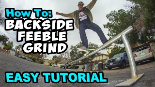 How To: FEEBLE GRIND - Easy Tutorial