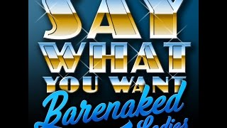 Say What You Want - Barenaked Ladies (Official Audio)