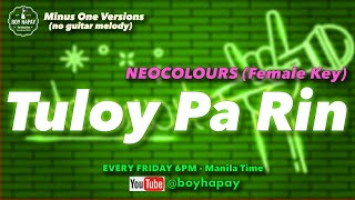 Neocolours Tuloy Pa Rin (FEMALE Key) acoustic minus one karaoke cover