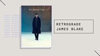james blake retrograde synth tutorial