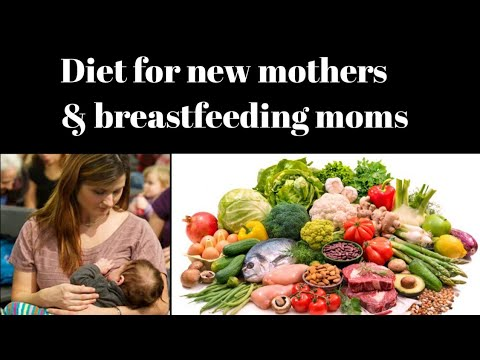 Diet plan for new mothers & breastfeeding mom's | healthy diet plan for new mom's