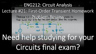 ENG212-21: Recitation for First-Order Transient Analysis (Chapter #07, Lecture #21)