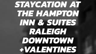Take A Staycation at the Hampton Inn & Suites Raleigh Downtown +Valentines Day Giveaway