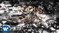 Jill Scott - Fools Gold [OFFICIAL SINGLE]