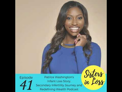 EP41 - Patrice Washington's Infant Loss Story, Secondary Inf