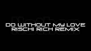 Download Video Nathan - Do without my Love (Rischi Rich Remix) MP3 3GP MP4