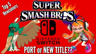 Smash Bros. Switch: A Port or New Title?? Top 5 New Characters & Release Discussion