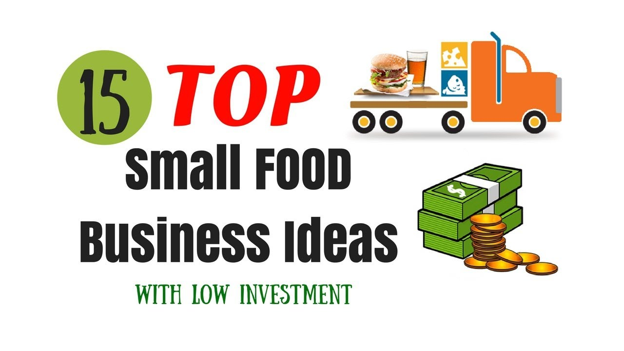 TOP 15 SMALL FOOD BUSINESS IDEAS WITH LOW INVESTMENT - YouTube