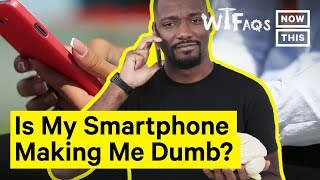 How Is Your Smartphone Affecting Your Brain? | What The FAQs | NowThis