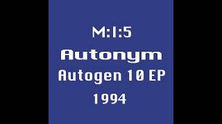 M:I:5 – Autonym – Autogen 10 EP (1994) Track A2 45 rpm (1994) Wolfgang Voigt, Mike Ink