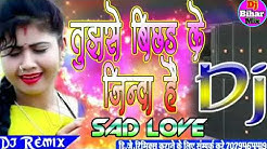 Tujhse bichhad kar Jinda Hai Jaan bahut Sharminda Hai DJ song DJ Bewafai Hindi DJ song Bewafai