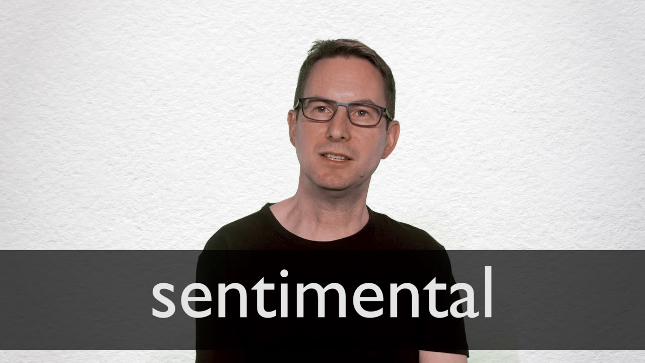 Sentimental definition and meaning | Collins English Dictionary