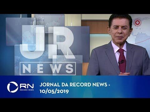 Jornal da Record News com Heródoto Barbeiro - 10/05/2019