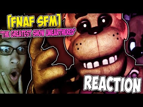 [FNAF SFM] THE GREATEST SHOW UNEARHTED REACTION || CREATIONS FROM BELOW!
