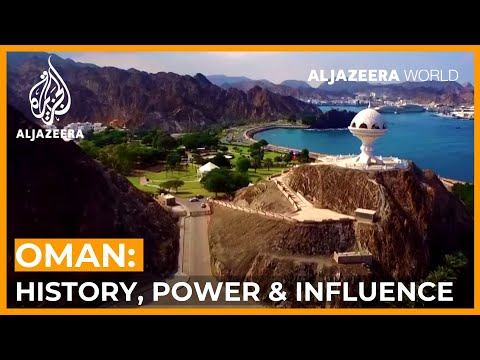 Oman: History, Power and Influence | Al Jazeera World