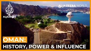 Oman: History, Power and Influence | Al Jazeera World