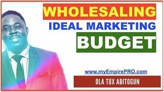 REAL ESTATE WHOLESALING ➡️ Ideal Marketing Budget