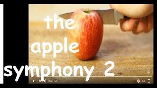 The Apple Symphony 2