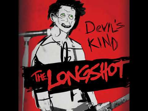 "The Longshot ""Devil's Kind"""
