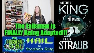 King Collaboration THE TALISMAN Finally Being Adapted: Hail To Stephen King EP143 - The Horror Show