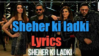Lyrics Sheher Ki Ladki full song ll Download Mp3 song with link ll.mp3