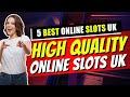 5 Best Online Slots UK: Slots With Hot Bonuses?