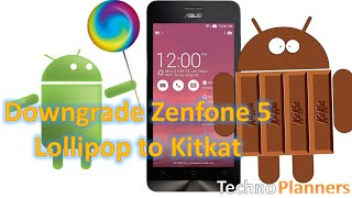 How To Downgrade Zenfone 5 from Lollipop to Kitkat