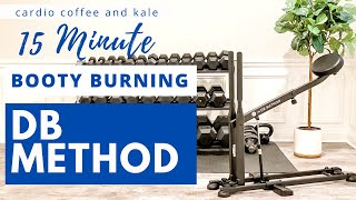 15 Minute Booty Burning DB Method Workout