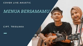 Menua Bersamamu - Tri Suaka Cover Cindi Cintya Dewi ( Live Recording )
