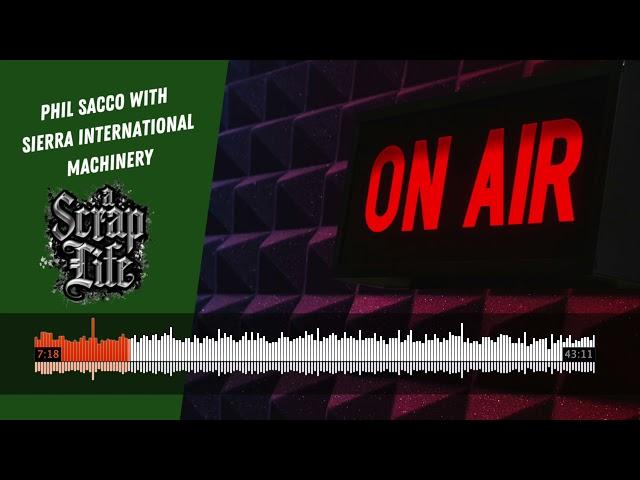 A Scrap Life: Episode 13 | Phil Sacco of Sierra International
