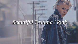 Pink - Beautiful Trauma (Lyrics)