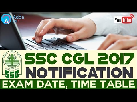 SSC CGL 2017 Notification, Vacancy, Recruitment & Exam Date (Online Coaching For SSC CGL )