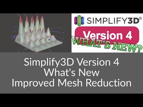 Simplify3D Version 4 - Improved Mesh Reduction
