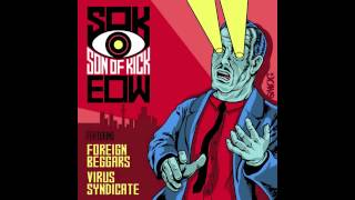 Son of Kick - EOW (feat. Foreign Beggars & Virus Syndicate) (Starkey Remix)
