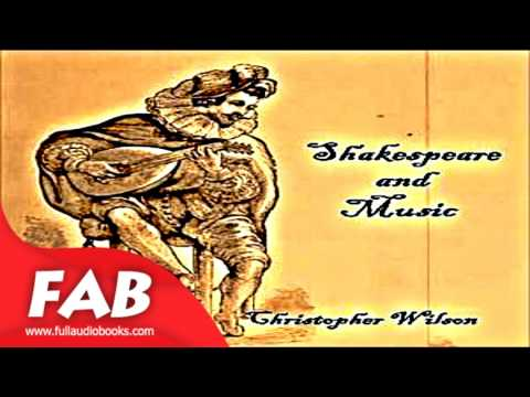 Shakespeare and Music Full Audiobook by Christopher WILSON by Non-fiction, Music