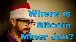 Bitcoin Miner Jon. Where is he?