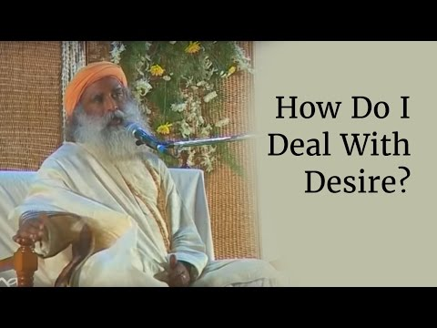 How Do I Deal With Desire? - Sadhguru Mp3