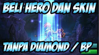 BELI SKIN + HERO TANPA DIAMOND DAN BATTLE POINT | MOBILE LEGENDS INDONESIA